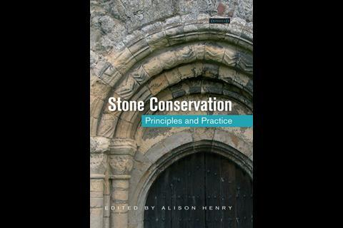 Stone Conservation: Principles and Practice, edited by Alison Henry